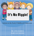 No Biggie: Autism In the Early Childhood Classroom Cover Image