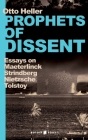 Prophets of Dissent: Essays on Maeterlinck, Strindberg, Nietzsche and Tolstoy Cover Image