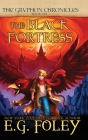 The Black Fortress (The Gryphon Chronicles, Book 6) Cover Image