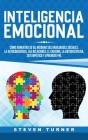 Inteligencia Emocional: Cómo aumentar su EQ, mejorar sus habilidades sociales, la autoconciencia, las relaciones, el carisma, la autodisciplin Cover Image