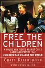 Free the Children: A Young Man Fights Against Child Labor and Proves that Children Can Change the World Cover Image