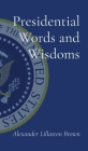 Presidential Words and Wisdoms Cover Image