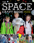 The Space Craft Book: 15 Things a Space Fan Can't Do Without! Cover Image
