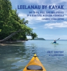 Leelanau by Kayak: Day Trips, Pics, Tips and Stories of a Beautiful Michigan Peninsula Cover Image