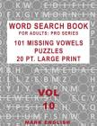 Word Search Book For Adults: Pro Series, 101 Missing Vowels Puzzles, 20 Pt. Large Print, Vol. 10 Cover Image