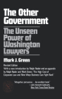 The Other Government: The Unseen Power of Washington Lawyers Cover Image