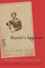 Harriet's Legacies: Race, Historical Memory, and Futures in Canada (Carleton Library Series) Cover Image