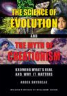 The Science of Evolution and the Myth of Creationism: Knowing What's Real and Why It Matters Cover Image