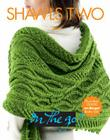 Vogue(r) Knitting on the Go! Shawls Two (Vogue Knitting on the Go) Cover Image