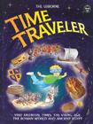 Time Traveler: Visit Medieval Times, the Viking Age, the Roman World and Ancient Egypt Cover Image