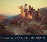 Frank Tenney Johnson and the American West Cover Image