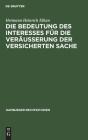 Die Bedeutung Des Interesses Für Die Veräusserung Der Versicherten Sache (Hamburger Rechtsstudien #2) Cover Image