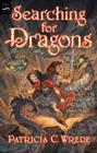 Searching for Dragons: The Enchanted Forest Chronicles, Book Two Cover Image