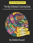 The Big Volleyball Coloring Book: An Amazing Volleyball Coloring Book For Teens and Adults Cover Image