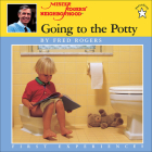 Going to the Potty (Mister Rogers' Neighborhood First Experiences) Cover Image