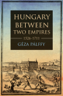 Hungary Between Two Empires 1526-1711 Cover Image