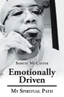 Emotionally Driven: My Spiritual Path Cover Image