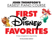 First Disney Favorites: John Thompson's Easiest Piano Course Cover Image