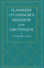 Flannery O'Connor's Religion of the Grotesque Cover Image