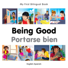 My First Bilingual Book–Being Good (English–Spanish) Cover Image