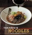 Takashi's Noodles: [A Cookbook] Cover Image
