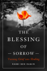 The Blessing of Sorrow: Turning Grief Into Healing Cover Image