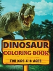 Dinosaur coloring book: Awesome gift for boys and girls, ages 4-8; large pictures to color dinosaurs Cover Image