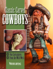 Classic Carved Cowboys: 8 Fun Caricatures from the Wild West Cover Image