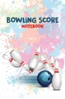 Bowling Score Notebook: Bowling Score Organizer, Best Gift for Bowling Lovers Cover Image
