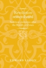 Revolution Remembered: Seditious Memories After the British Civil Wars (Politics) Cover Image
