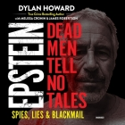 Epstein: Dead Men Tell No Tales; Spies, Lies & Blackmail Cover Image