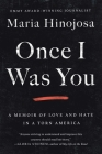Once I Was You: A Memoir of Love and Hate in a Torn America Cover Image
