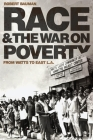 Race and the War on Poverty: From Watts to East L.A. (Race and Culture in the American West #3) Cover Image