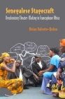 Senegalese Stagecraft: Decolonizing Theater-Making in Francophone Africa (Performance Works) Cover Image