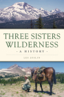 Three Sisters Wilderness: A History (Natural History) Cover Image