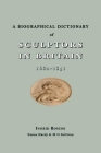 A Biographical Dictionary of Sculptors in Britain, 1660-1851 Cover Image