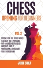 Chess Opening for Beginners: Discover the Five Secret Moves to always win Every game with Aggressive Strategies and Traps used by Professionals. Ch Cover Image