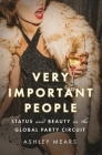 Very Important People: Status and Beauty in the Global Party Circuit Cover Image