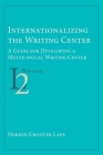 Internationalizing the Writing Center: A Guide for Developing a Multilingual Writing Center (Second Language Writing) Cover Image