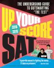 Up Your Score: SAT, 2018-2019 Edition: The Underground Guide to Outsmarting