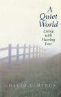 A Quiet World: Living with Hearing Loss Cover Image