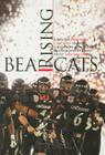 Bearcats Rising: Rags to Division I Riches: How a Gridiron Minority Bludgeons Its Way Into the Big Time Cover Image
