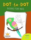Dot to Dot for Kids Ages 4-8 Princess: Dot to Dot for Kids Ages 4-8 Princess , Fun Connect The Dots Books for Kids Ages 3-5, 4-6, 6-8, 7-9, 8-12 Color Cover Image