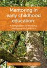 Mentoring in Early Childhood: A complilation of thinking, pedagogy and practice Cover Image