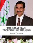 The Great Iraqi Deception of the 1980s: Continued Anti-Americanism and Cooperation with the USSR by the Saddam Regime Cover Image