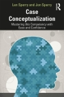 Case Conceptualization: Mastering This Competency with Ease and Confidence Cover Image