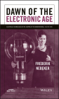 Dawn of the Electronic Age: Electrical Technologies in the Shaping of the Modern World, 1914 to 1945 Cover Image