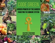 Code Green: Hidden Powers of the Garden Targeting the Immune System Cover Image