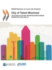 OECD Reviews on Local Job Creation City of Talent Montreal an Action Plan for Boosting Employment, Innovation and Skills Cover Image