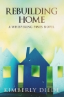 Rebuilding Home: A Whispering Pines Novel Cover Image
